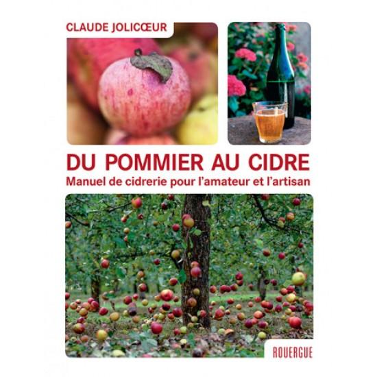 Livre - Du pommier au cidre - Manuel de cidrerie pour l'amateur et l'artisan